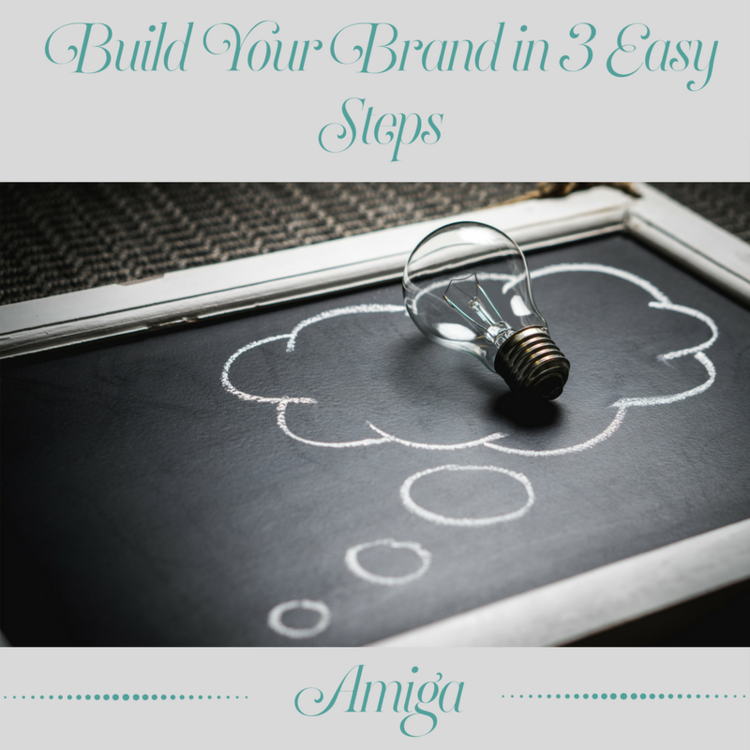 BUILD YOUR BRAND IN 3 EASY STEPS