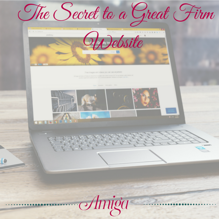 THE SECRET TO A GREAT FIRM WEBSITE
